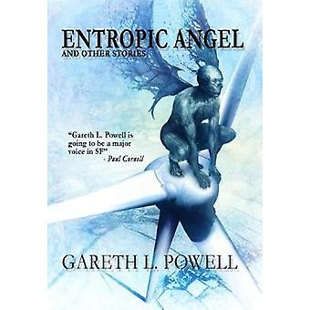 Entropic Angel And Other Stories by Powell & Gareth L.