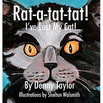 Ratatattat Ive Lost My Cat by Taylor & Denny