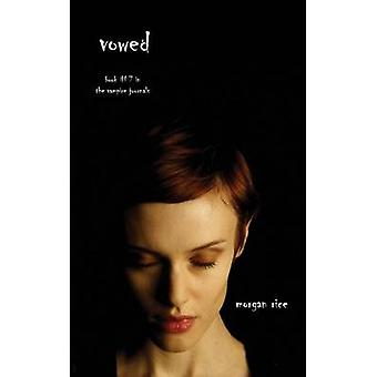 Vowed Book 7 in the Vampire Journals by Rice & Morgan