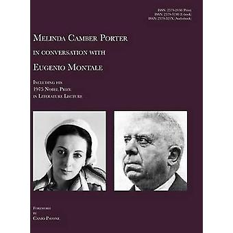 Melinda Camber Porter In Conversation With Eugenio Montale Milan Italy Nobel Prize in Literature Vol 1 No 1 by Camber Porter & Melinda