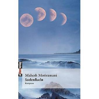 Seelenflucht by Motiramani & Mahesh