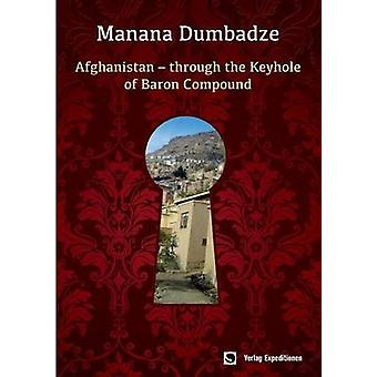 AFGHANISTAN THROUGH THE KEYHOLE OF BARON  COMPOUND by Dumbadze & Manana
