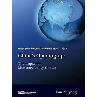 Chinas OpeningUp The Impact on Monetary Policy Choice by Zhiyong & Fan