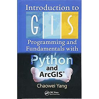 Introduction to GIS Programming and Fundamentals� with Python and ArcGIS (R)