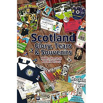 Scotland - Glory - Tears & Souvenirs by Robert Marshall - 9781785