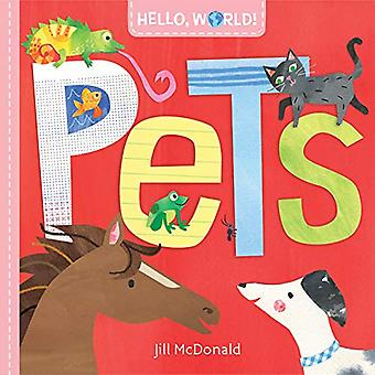 Hello - World! Pets by Jill McDonald - 9780525647591 Book