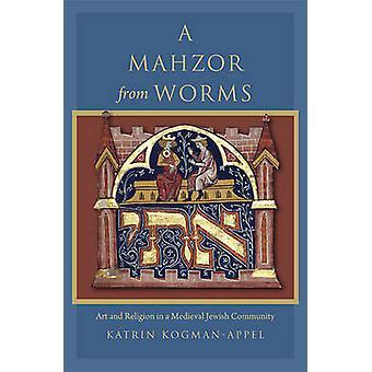 Mahzor alkaen Worms - Taide ja uskonto keskiaikainen juutalainen yhteisö