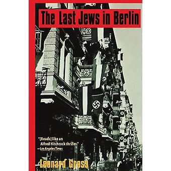The Last Jews in Berlin by Leonard Gross - 9780786706877 Book