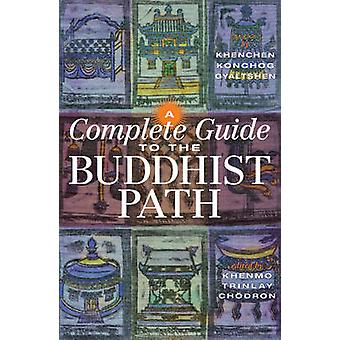 A Complete Guide To The Buddhist Path by Khenchen Konchog Gyaltshen -