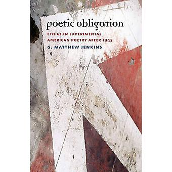 Poetic Obligation - Ethics in Experimental American Poetry After 1945