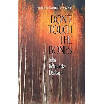 Don't Touch the Bones by Julia Kolchinsky Dasbach - 9781733340021 Book