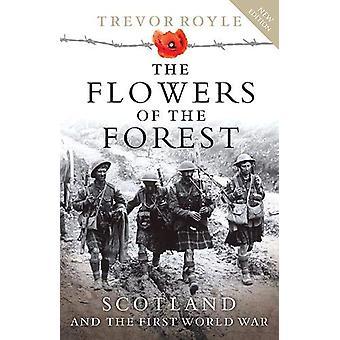 Les fleurs de la forêt - Écosse et la première guerre mondiale par Trevor