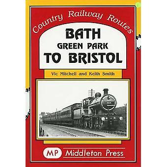 Bath Green Park to Bristol - the Somerset and Dorset Line (Reprinted e