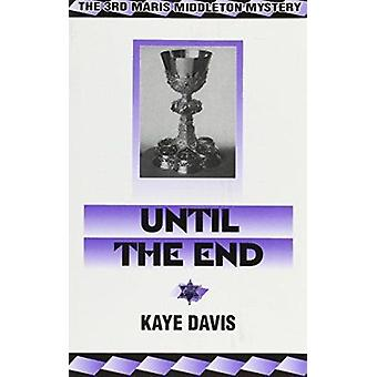 Until the End - The 3rd Maris Middleton Mystery by Davis - Kaye - 9781