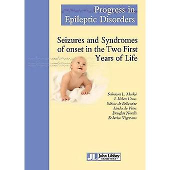 Seizures & Syndromes of Onset in the Two First Years of Life by Solom
