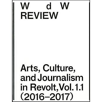 WdW Review - Arts - Culture - and Journalism in Revolt - Vol. 1.1 (201