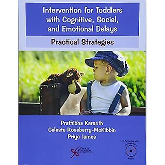 Intervention for Toddlers with Cognitive, Social, and� Emotional Delays: Practical� Strategies