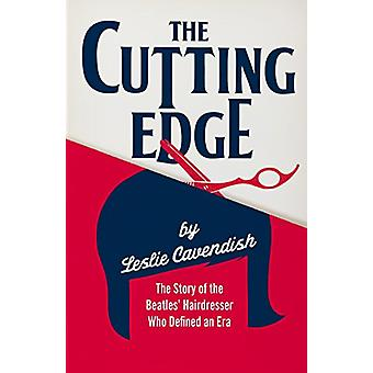 The Cutting Edge - The Story of the Beatles' Hairdresser Who Defined a