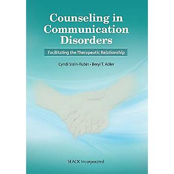 Counseling in Communication Disorders - Facilitating the Therapeutic R