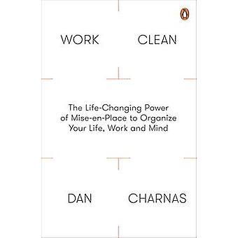 Arbeiten sauber - die lebensverändernde Kraft der Mise-En-Place, organisieren Ihre