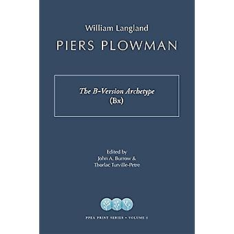 Piers Plowman - The B-Version Archetype (Bx) by William Langland - 978