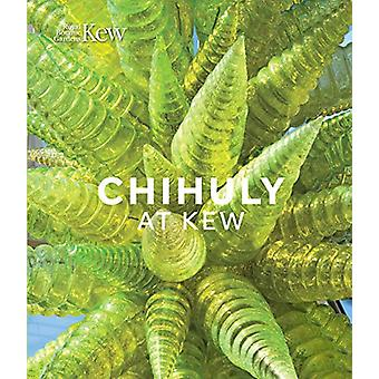 Chihuly at Kew - Reflections on Nature by Dale Chihuly - 9781842466827