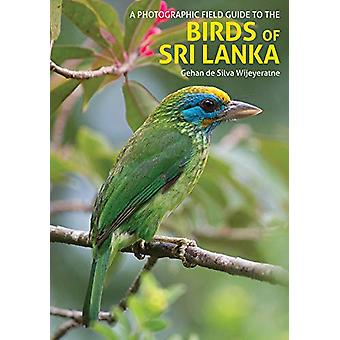 The Birds of Sri Lanka - A Photographic Field Guide (2nd edition) by G