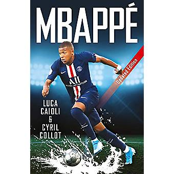 Mbappe - 2020 Updated Edition by Luca Caioli - 9781785785849 Book
