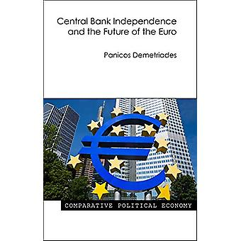 Central Bank Independence and the Future of the Euro by Panicos Demet