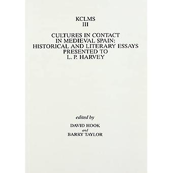 Cultures in Contact in Medieval Spain: Historical and Literary Essays Presented to L.P. Harvey (Kings College...