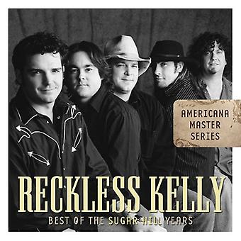 Reckless Kelly - Best of the Sugar Hill Years [CD] USA import