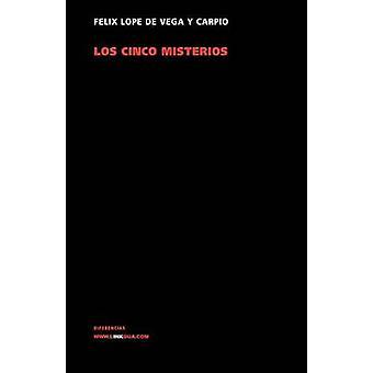 Los Cinco Misterios Dolorosos de la Pasion Y Muerte av Felix Lope De Vega y Carpio