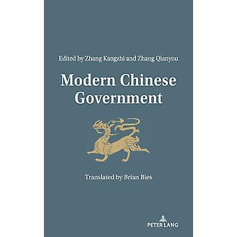 Modern Chinese Government by Edited by Qianyou Zhang & Edited by Kangzhi Zhang
