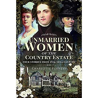 Stories of Independent Women from 17th20th Century by Furness & Charlotte