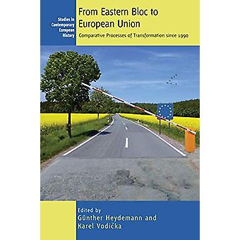 From Eastern Bloc to European Union - Comparative Processes of Transfo