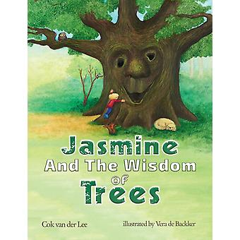 Jasmine and the Wisdom of Trees von Cok van der Lee