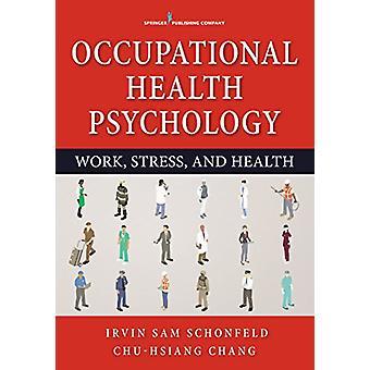 Occupational Health Psychology by Irvin Sam Schonfeld - 9780826199676