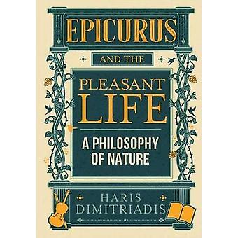 Epicurus and the Pleasant Life by Haris Dimitriadis - 9781387352890 B