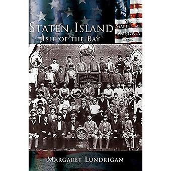 Staten Island - Isle of the Bay by Margaret Lundrigan - 9781589731349
