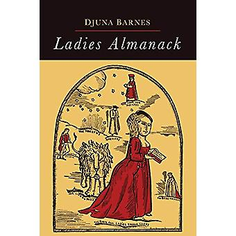Ladies Almanack by Djuna Barnes - 9781614279297 Book