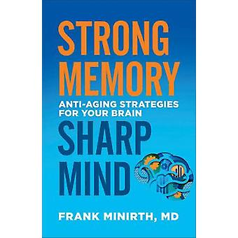 Strong Memory Sharp Mind by Frank MD Minirth