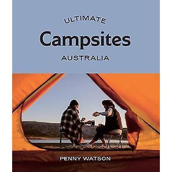 Ultimate Campsites: Australia