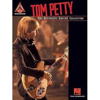 Tom Petty  The Definitive Guitar Collection by Created by Tom Petty