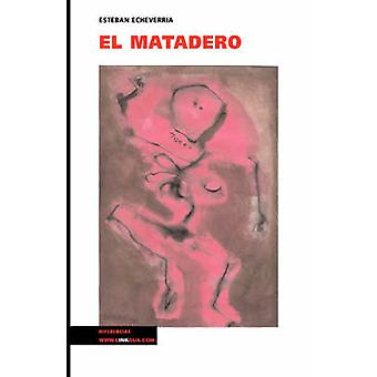 El matadero av Esteban Echeverria
