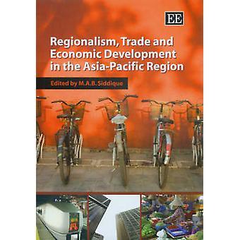 Regionalism Trade and Economic Development in the AsiaPacific Region