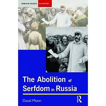 Abolition of Serfdom in Russia by Moon David