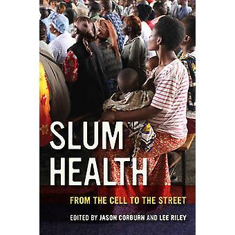 Favela saúde - a partir de uma célula para a rua por Jason Corburn - Lee Riley
