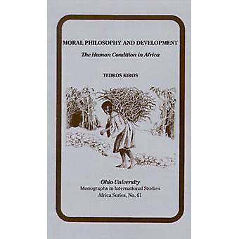 Moralphilosophie und Entwicklung - die conditio humana in Afrika von Te