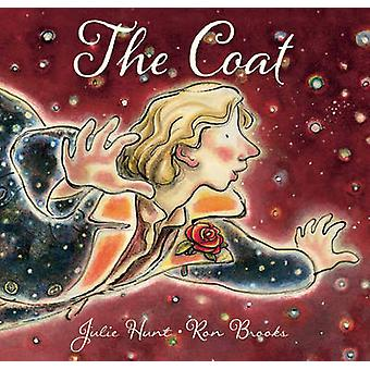 The Coat by Julie Hunt - Ron Brooks - 9781741146059 Book