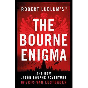 Robert Ludlum's Bourne Enigma by Eric van Lustbader - 97817849794